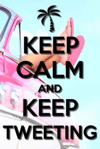 Keep Calm & Keep Tweeting